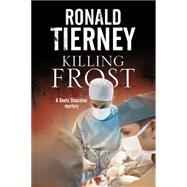 Killing Frost by Tierney, Ronald, 9780727884770