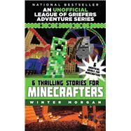 An Unofficial League of Griefers Adventure Series Box Set by Morgan, Winter, 9781510704770