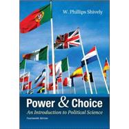 Power & Choice: An Introduction to Political Science by Shively, W. Phillips, 9780078024771