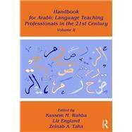 Handbook for Arabic Language Teaching Professionals in the 21st Century, Volume II by Wahba; Kassem, 9781138934771