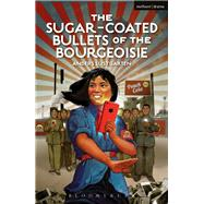 The Sugar-Coated Bullets of the Bourgeoisie The Formation of Modern China by Lustgarten, Anders, 9781350004771
