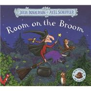 Room on the Broom by Donaldson, Julia; Scheffler, Axel, 9781509804771