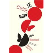 The Elusive Moth by Winterbach, Ingrid; Gouws, Iris, 9781934824771