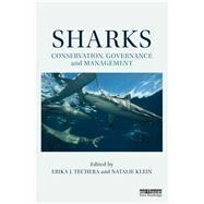 Sharks: Conservation, Governance and Management by Techera; Erika J., 9780415844772