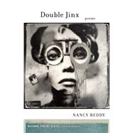 Double Jinx Poems by Reddy, Nancy, 9781571314772