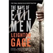 The Ways of Evil Men by Gage, Leighton, 9781616954772