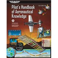 Pilot's Handbook of Aeronautical Knowledge (eBundle Edition) FAA-H-8083-25B by Unknown, 9781619544772