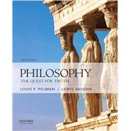 Philosophy The Quest for Truth by Vaughn, Lewis; Pojman, Louis P., 9780190254773