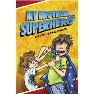My Brother Is a Superhero by Solomons, David, 9780451474773