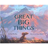 Great Big Things by Hoefler, Kate; Klocek, Noah, 9780544774773