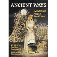 Ancient Ways by Campanelli, Pauline; Campanelli, Dan, 9780738744773