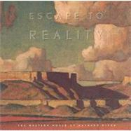 Escape to Reality : The Western World of Maynard Dixon by Gibbs, Linda Jones, 9780842524773