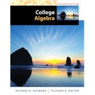 College Algebra by Aufmann, Richard N.; Nation, Richard D., 9781285434773