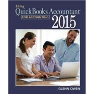 Using QuickBooks Accountant 2015 for Accounting (with CD-ROM and Data File CD-ROM) by Owen, Glenn, 9781305084773