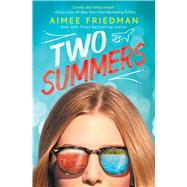 Two Summers by Friedman, Aimee, 9781338134773