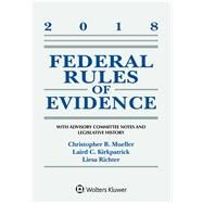 Federal Rules of Evidence: With Advisory Committee Notes and Legislative History: 2018 Statutory Supplement (Supplements) by Mueller, Christopher B.; Kirkpatrick, Laird C.; Richter, Liesa, 9781454894773