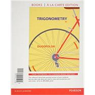 Trigonometry, Books a la Carte Edition Plus NEW MyLab Math -- Access Card Package by Dugopolski, Mark, 9780321914774
