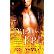 Trial By Fire The Firefighters of Station Five by Davis, Jo, 9780451224774
