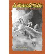 A Secret Tale by Crawford, Lee, 9781434914774