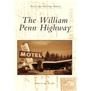 The William Penn Highway by Musson, Robert A., M.D., 9781467134774