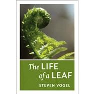 The Life of a Leaf by Vogel, Steven, 9780226104775