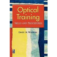 Optical Training : Skills and Procedures by Wooton, 9780750674775