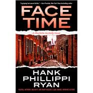 Face Time A Charlotte McNally Novel by Ryan, Hank Phillippi, 9780765384775