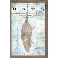 Rats Observations on the History and Habitat of the City's Most Unwanted Inhabitants by Sullivan, Robert, 9781582344775