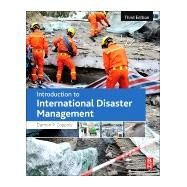 Introduction to International Disaster Management 9780128014776N