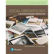 SOCIAL GERONTOLOGY by Unknown, 9780133894776