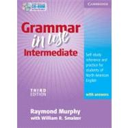 Grammar in Use Intermediate Student's Book with answers and CD-ROM: Self-study Reference and Practice for Students of North American English by Raymond Murphy , With William R. Smalzer, 9780521734776