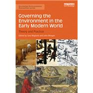 Governing the Environment in the Early Modern World: Theory and Practice by Miglietti; Sara, 9781138674776