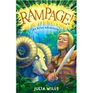 Rampage!: An Aries Adventure by Wills, Julia; Hartas, Leo, 9781848124776
