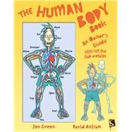 The Human Body Book An Owner's Guide by Green, Jen; Antram, David, 9781910184776