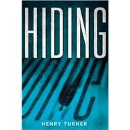 Hiding by Turner, Henry, 9780544284777