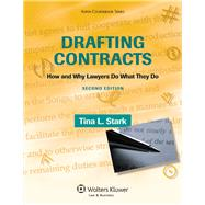 Drafting Contracts: How and Why Lawyers Do What They Do, Second Edition by Stark, Tina L., 9780735594777