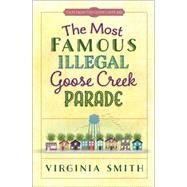 The Most Famous Illegal Goose Creek Parade by Smith, Virginia, 9780736964777