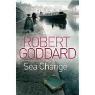 Sea Change by Goddard, Robert, 9780802124777