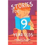 Stories for 9 Year Olds by Knight, Linsay; Jellett, Tom; Harvey, Jacqueline; Griffiths, Andy; Bancks, Tristan, 9780857984777