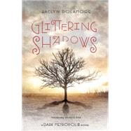 Glittering Shadows by Dolamore, Jaclyn, 9781423164777
