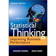Statistical Thinking : Improving Business Performance by Hoerl, Roger; Snee, Ron D., 9781118094778