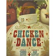 Chicken Dance by Sauer, Tammi; Santat, Dan, 9781454914778
