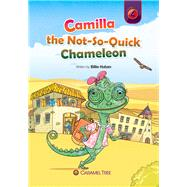 Camilla the Not-so-quick Chameleon by Huban, Billie, 9781926484778