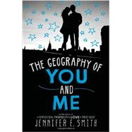 The Geography of You and Me by Smith, Jennifer E., 9780316254779
