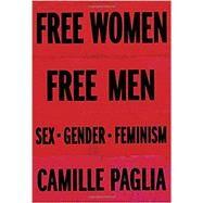 Free Women, Free Men by PAGLIA, CAMILLE, 9780375424779