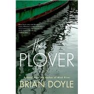 The Plover A Novel by Doyle, Brian, 9781250034779