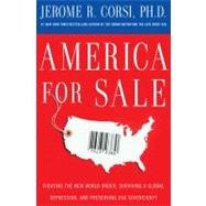 America for Sale : Fighting the New World Order, Surviving a Global Depression, and Preserving USA Sovereignty by Jerome R Corsi, 9781439154779