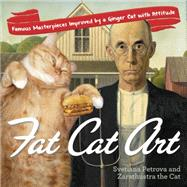 Fat Cat Art by Petrova, Svetlana; Zarathustra the Cat (CON), 9780399174780