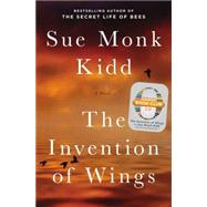 The Invention of Wings A Novel by Kidd, Sue Monk, 9780670024780