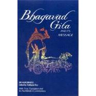 The Bhagavad Gita and Its Message by Aurobindo, Sri, 9780941524780